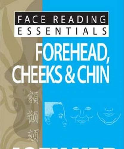 Yap, J: Forehead, Cheeks & Chin (Face Reading Essentials)