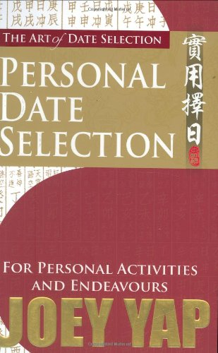 The Art of Date Selection: Personal Date Selection von JY Books Sdn. Bhd. (Joey Yap)