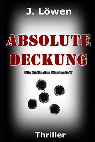 Absolute Deckung (Die Ratte des Warlords, Band 5) von Independently published