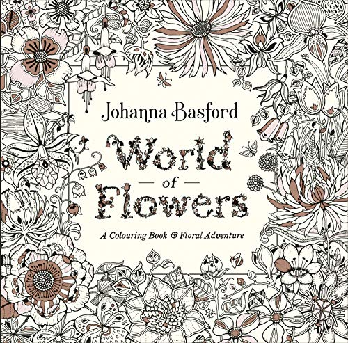World of Flowers: A Colouring Book and Floral Adventure von Ebury Publishing