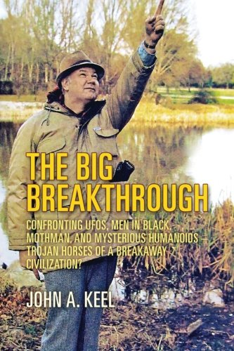 The Big Breakthrough: Confronting UFOs, Men in Black, Mothman, and Mysterious Humanoids - Trojan Horses of a Breakaway Civilization? von CreateSpace Independent Publishing Platform
