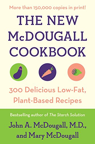 The New McDougall Cookbook: 300 Delicious Low-Fat, Plant-Based Recipes von Plume
