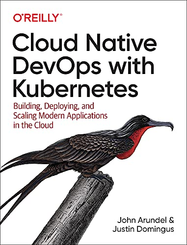 Cloud Native DevOps with Kubernetes: Building, Deploying, and Scaling Modern Applications in the Cloud von O'Reilly Media, Inc, USA