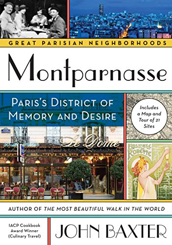 Montparnasse: Paris's District of Memory and Desire (Great Parisian Neighborhoods)