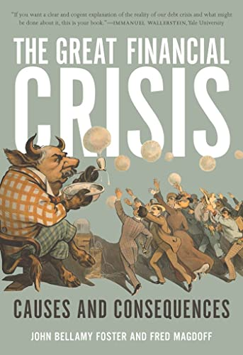 The Great Financial Crisis: Causes and Consequences von Monthly Review Press