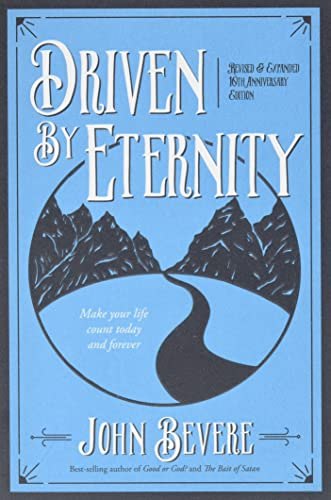 Driven by Eternity: Make Your Life Count Today & Forever von Messenger Intl