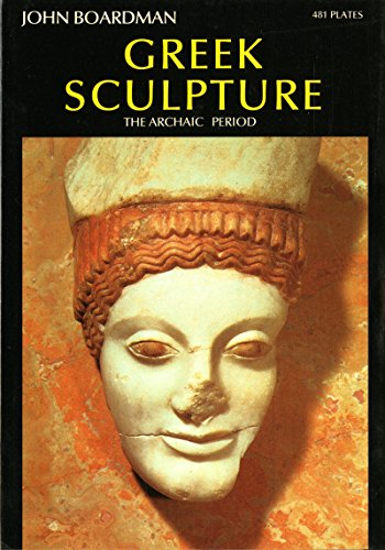 Greek Sculpture: The Archaic Period (World of Art S.)