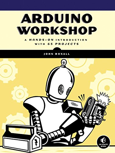 Arduino Workshop: A Hands-On Introduction with 65 Projects von No Starch Press