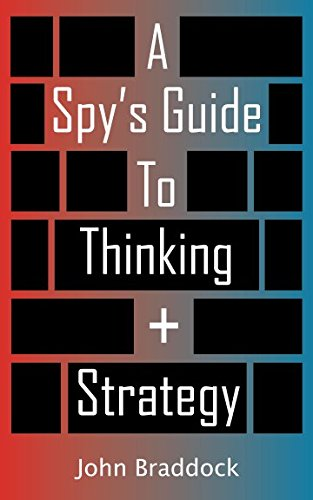 A Spy's Guide To Thinking + Strategy von Independently published