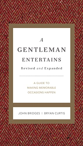 A Gentleman Entertains Revised and Expanded: A Guide to Making Memorable Occasions Happen (GentleManners)