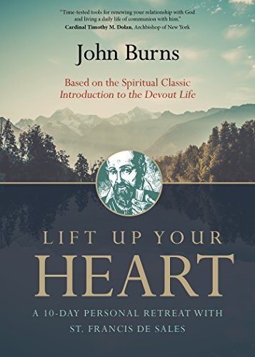 Lift Up Your Heart: A 10-Day Personal Retreat with St. Francis de Sales von AVE MARIA PR