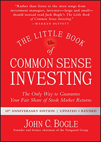 The Little Book of Common Sense Investing: The Only Way to Guarantee Your Fair Share of Stock Market Returns, Updated and Revised (Little Books. Big Profits)