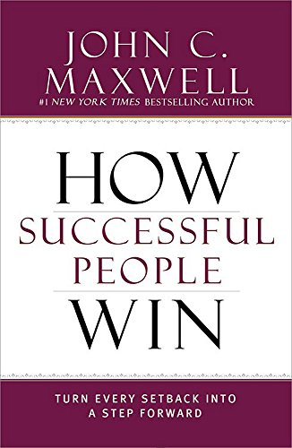 How Successful People Win: Turn Every Setback into a Step Forward von Hachette Book Group USA