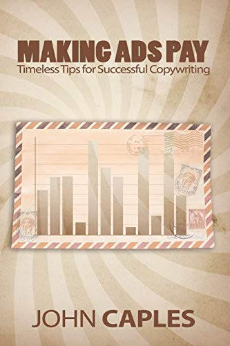 Making Ads Pay: Timeless Tips for Successful Copywriting von WWW.SNOWBALLPUBLISHING.COM