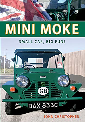Mini Moke: Small Car, Big Fun von Amberley Publishing