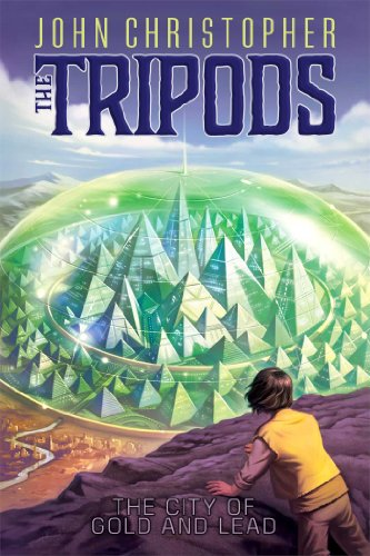 The City of Gold and Lead (The Tripods, Band 2)