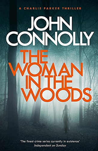 The Woman in the Woods: A Charlie Parker Thriller: 16. From the No. 1 Bestselling Author of A Game of Ghosts von Hodder And Stoughton Ltd.