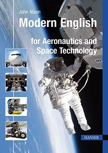 Modern English for Aeronautics and Space Technology von Carl Hanser Verlag GmbH & Co. KG