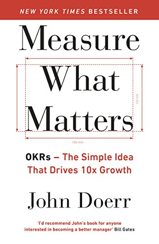 Measure What Matters: OKRs: The Simple Idea that Drives 10x Growth von Penguin Books Ltd (UK)