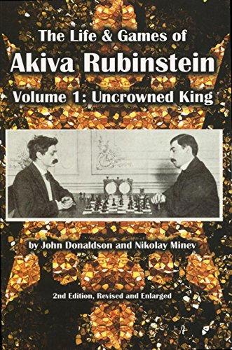 The Life & Games of Akiva Rubinstein: Volume 1: Uncrowned King von RUSSELL ENTERPRISES INC