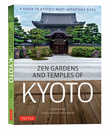 Zen Gardens and Temples of Kyoto: A Guide to Kyoto's Most Important Sites von Tuttle Publishing
