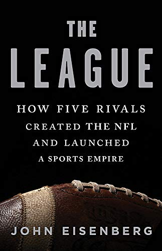 The League: How Five Rivals Created the NFL and Launched a Sports Empire von Basic Books