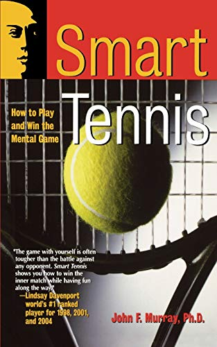 Smart Tennis: How to Play and Win the Mental Game (Smart Sport Series) von Jossey-Bass