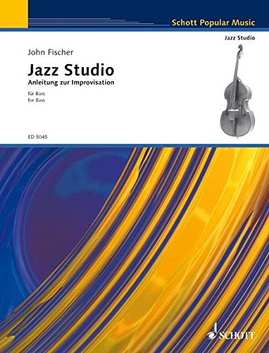 Jazz-Studio - Anleitung zur Improvisation: Kontrabass. (Schott Popular Music) von Schott Music Distribution
