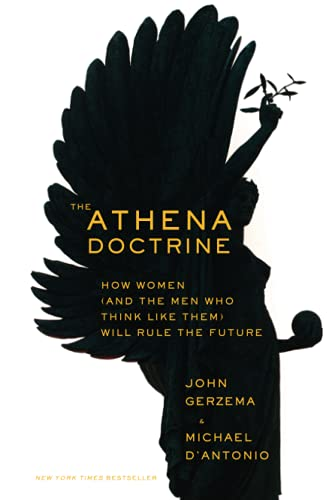 The Athena Doctrine: How Women (and the Men Who Think Like Them) Will Rule the Future von Jossey-Bass
