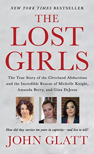 The Lost Girls: The True Story of the Cleveland Abductions and the Incredible Rescue of Michelle Knight, Amanda Berry, and Gina DeJesu von ST MARTINS PR