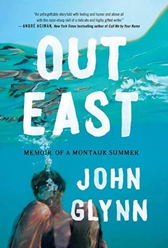 Out East: Memoir of a Montauk Summer von Grand Central Publishing