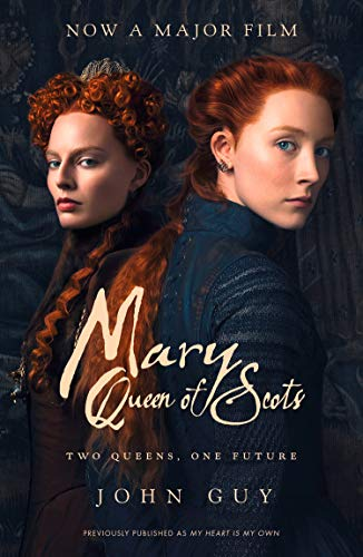 Mary Queen of Scots. Film Tie-In: The Life of Mary Queen of Scots von Harpercollins Uk