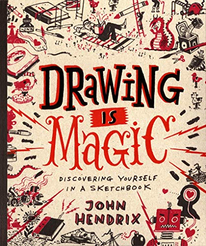 Drawing Is Magic: Discovering Yourself in a Sketchbook von Harry N. Abrams