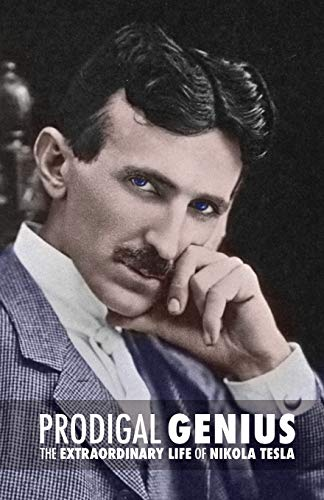 Prodigal Genius: The Extraordinary Life of Nikola Tesla von CreateSpace Independent Publishing Platform