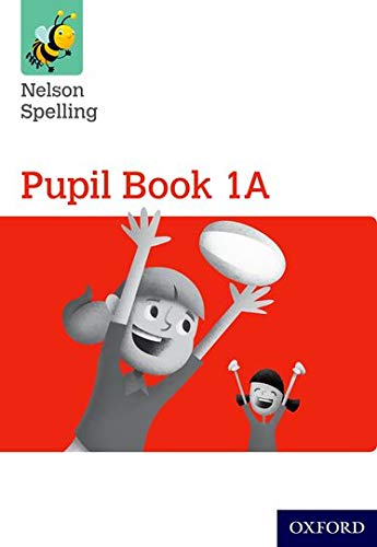 Jackman, J: Nelson Spelling Pupil Book 1A Year 1/P2 (Red Lev