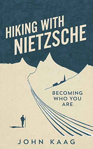 Hiking With Nietzsche: Becoming Who You Are von Granta Books