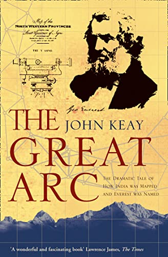 The Great Arc: The Dramatic Tale of How India Was Mapped and Everest Was Named von HarperCollins