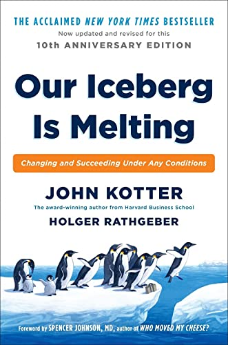 Our Iceberg is Melting: Changing and Succeeding Under Any Conditions von Pan Macmillan