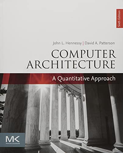 Computer Architecture: A Quantitative Approach (The Morgan Kaufmann Series in Computer Architecture and Design) von Morgan Kaufmann