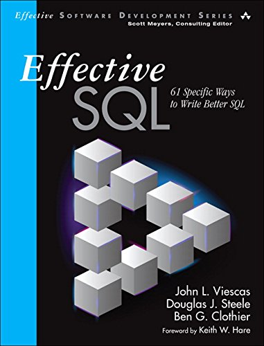 Effective SQL: 61 Specific Ways to Write Better SQL (Effective Software Development)