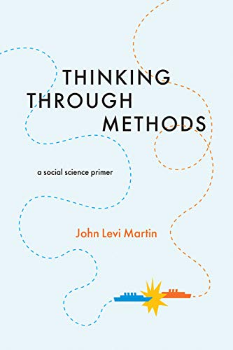Thinking Through Methods: A Social Science Primer von University of Chicago Press