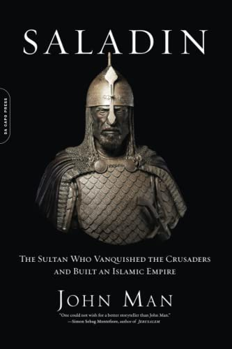 Saladin: The Sultan Who Vanquished the Crusaders and Built an Islamic Empire von Da Capo Press