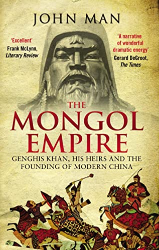 The Mongol Empire: Genghis Khan, his heirs and the founding of modern China von Transworld Publ. Ltd UK