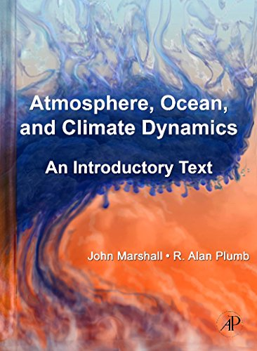 Atmosphere, Ocean, and Climate Dynamics: An Introductory Text (International Geophysics) (International Geophysics Series, Band 93)