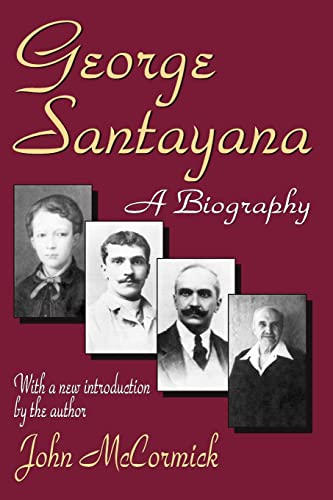 George Santayana: A Biography von Aldine Transaction Publishers ontos verlag