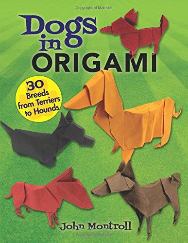 Dogs in Origami: 30 Breeds from Terriers to Hounds von Dover Publications Inc.