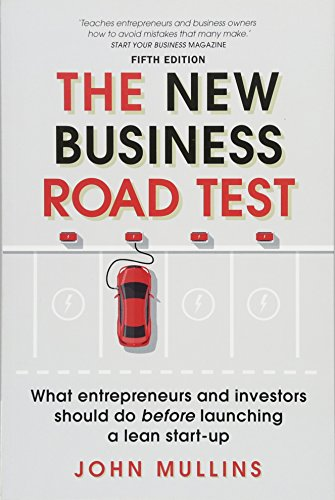 The New Business Road Test: What entrepreneurs and investors should do before launching a lean start-up von Financial Times Prent.