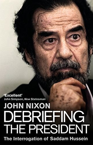 Debriefing the President: The Interrogation of Saddam Hussein von Transworld Publishers Ltd