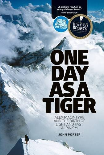 One Day as a Tiger: Alex Macintyre and the Birth of Light and Fast Alpinism von Vertebrate Graphics Ltd