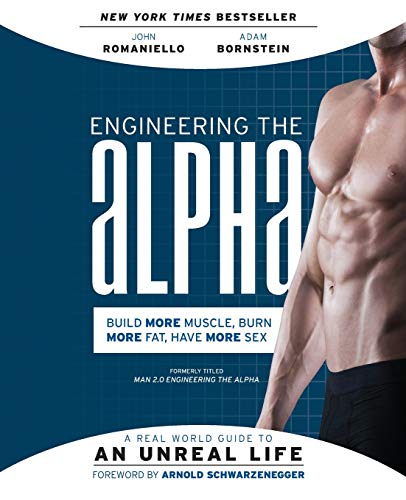 Engineering the Alpha: A Real World Guide to an Unreal Life: Build More Muscle. Burn More Fat. Have More Sex von HarperOne